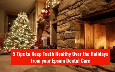 5 Tips To Keep Teeth Healthy Over The Holidays From Epsom Dental Care