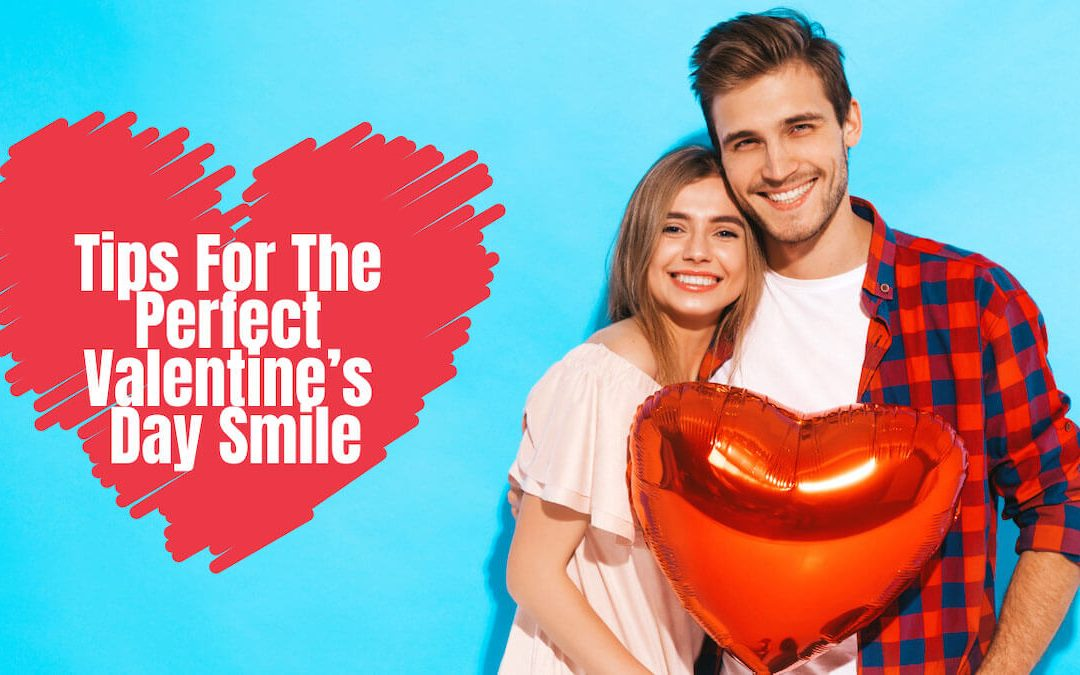 Tips for The Perfect Valentine's Day Smile from Epsom Dental Care